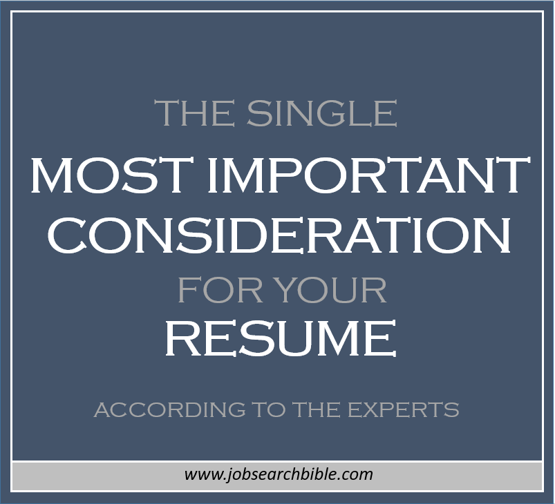 Single Most Important Consideration for your Resume | Job Search Bible