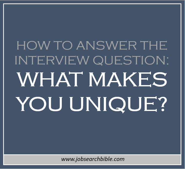 best interview answer to  u0026quot what makes you unique  u0026quot