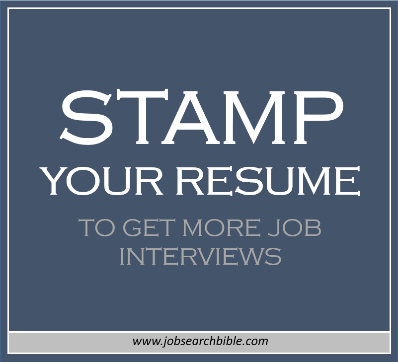 stamp your resume to get more job interviews job search bible